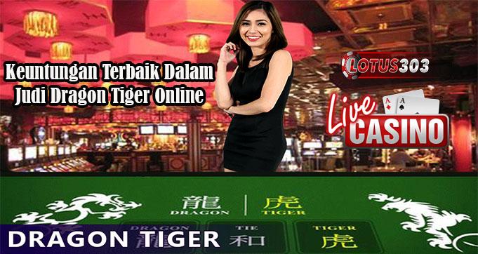 Keuntungan Terbaik Dalam Judi Dragon Tiger Online