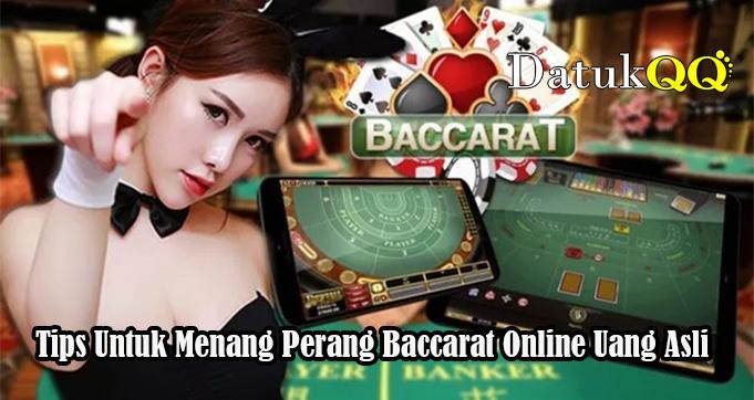 Tips Untuk Menang Perang Baccarat Online Uang Asli